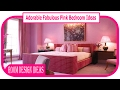 Adorable Fabulous Pink Bedroom Ideas - Cool Designing Home Inspiration with Fabulous Pink Bedroom