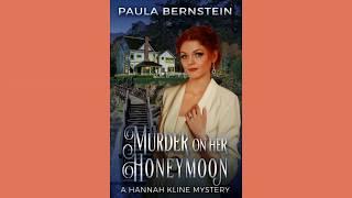 Murder on Her Honeymoon, A Hannah Kline Mystery by Paula Bernstein