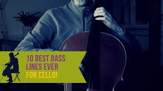 10 Best Bass Lines Ever for Cello! (COVER)