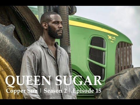 Queen Sugar | Copper Sun | Season 2 | Episode 15 (RECAP ...