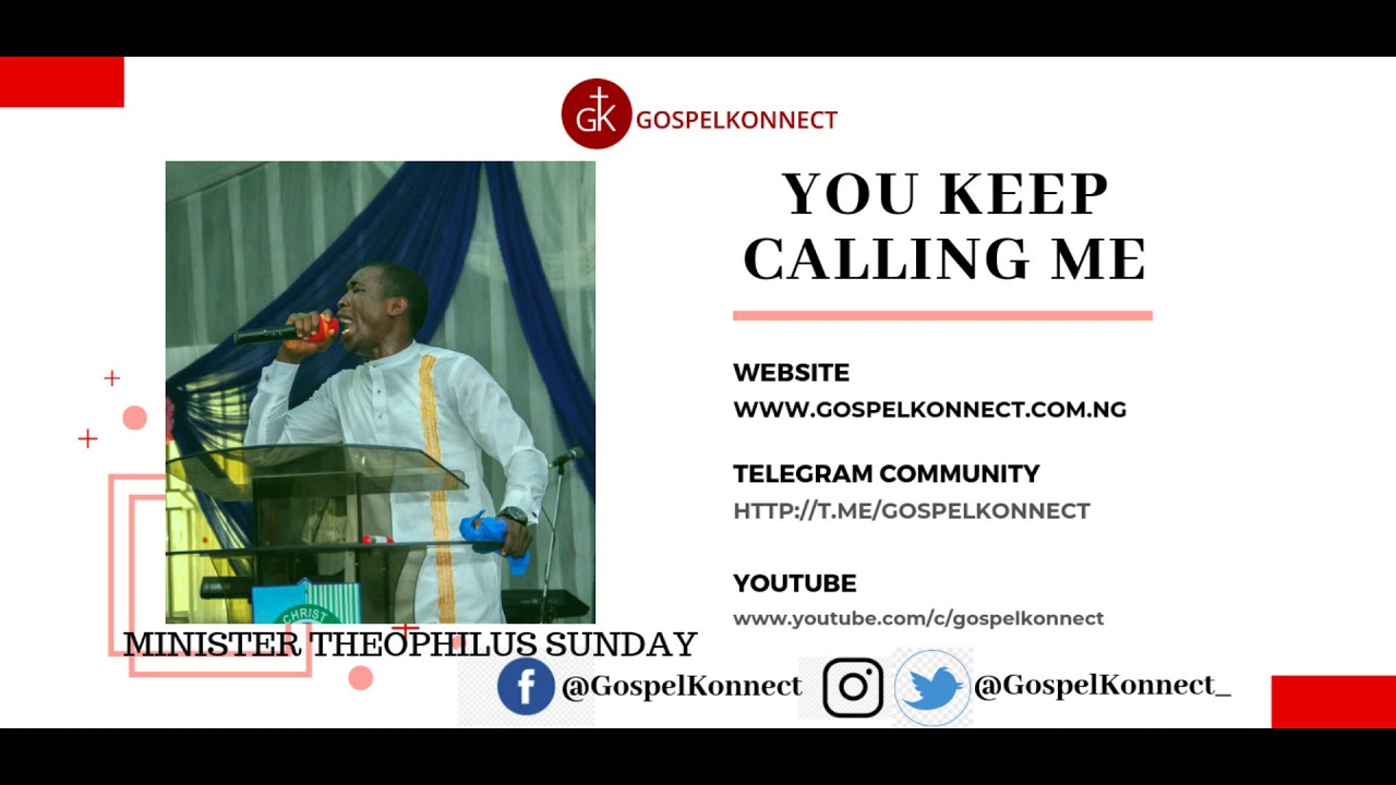 Repeat You Keep Calling Me - Minister Theophilus SUnday by Gospel