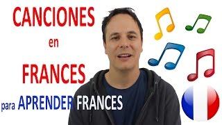 CANCIONES EN FRANCES (para aprendre francés!)