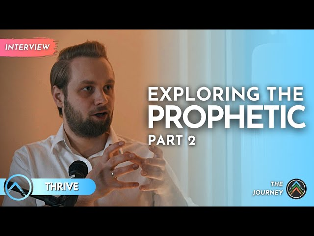 Thrive | Exploring the Prophetic - Interview with Dean Bell | Part 2