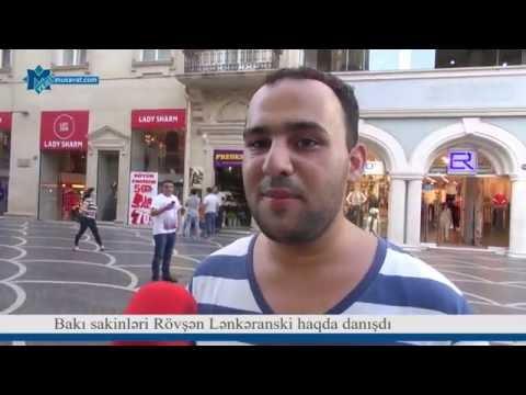 Bakı sakinləri Rövşən Lənkəranski haqda danışdı - Videosorğu