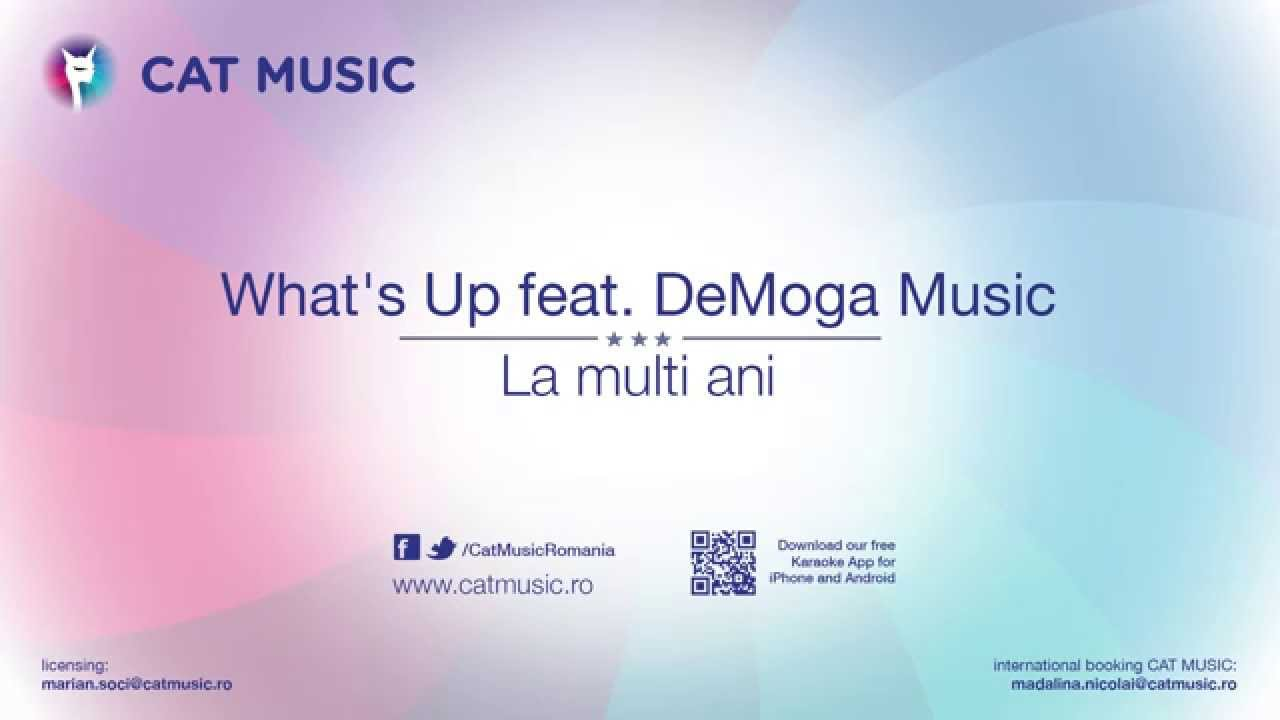 what up feat demoga la multi ani