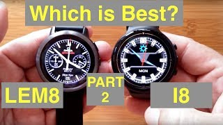 Part 2 - LEMFO LEM8 vs IQI I8 Android 7.1.1 Always Time Display Smartwatches: Which should you buy?