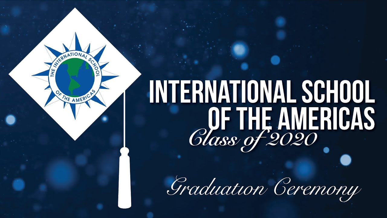 2020 International School Of The Americas Graduation Ceremony Youtube