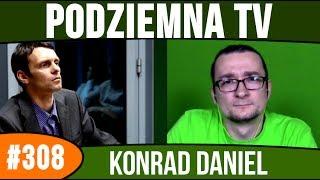 """PodziemnaTV """"Wyłącz tv - włącz myślenie"""" - Konrad Daniel   audycja #308 [Kamil Cebulski]"""