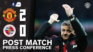 Post Match Press Conference | Manchester United 2-0 Reading | Ole Gunnar Solskjaer | Emirates FA Cup