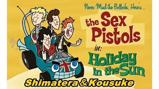 Sex Pistols/Holidays In The Sun shimatera&Kousuke