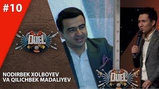 Duel 10-son (Nodirbek Xolboyev va Qilichbek Madaliyev)