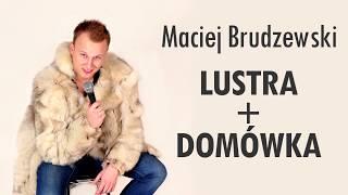 Maciej Brudzewski Stand-Up Lustra, Domówka