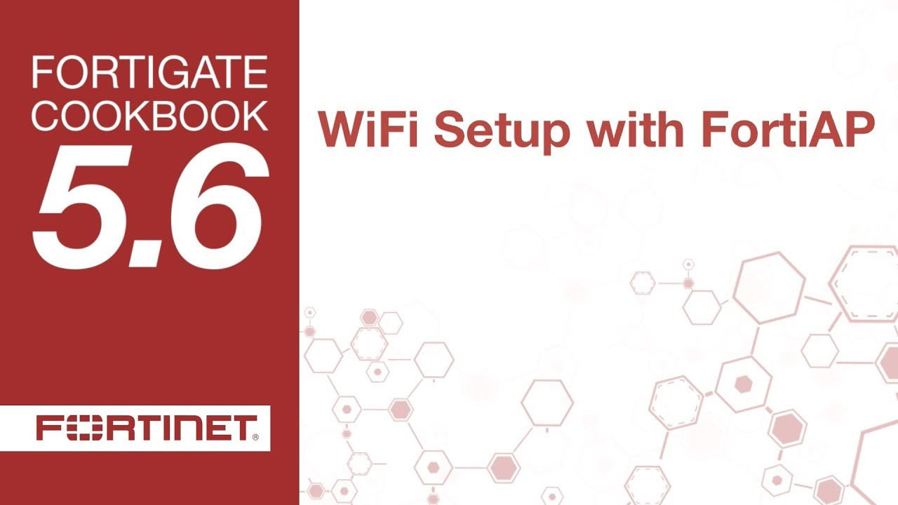 FortiGate Cookbook - Setting up WiFi with FortiAP (5 6)