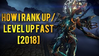 Warframe: HOW TO RANK/LEVEL UP FAST [2018]