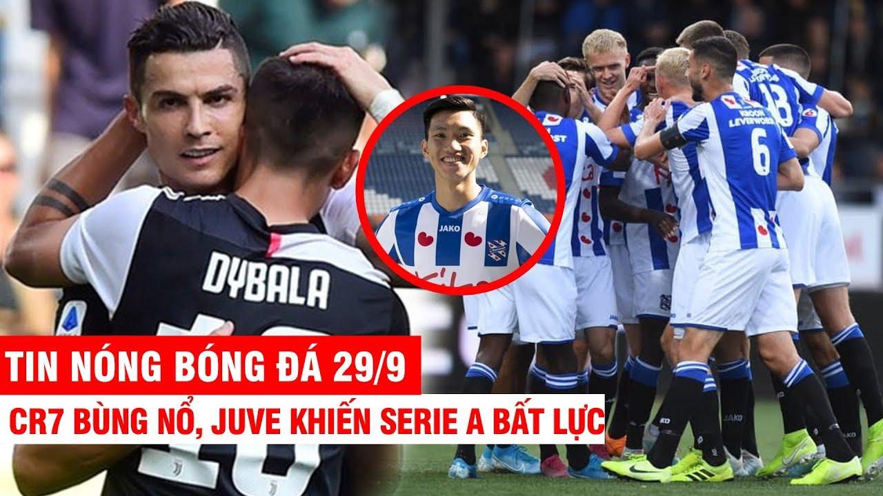 TIN NÓNG BÓNG ĐÁ 29/9: CR7 bùng nổ, Juve khiến Serie A bất lực – Văn Hậu và các đồng đội thắng khủng