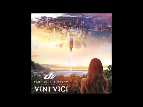 Part Of The Dream (Compiled by Vini Vici) [Full Mixed Compilation]
