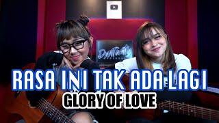 GLORY OF LOVE - RASA INI TAK ADA LAGI (Cover by DwiTanty)