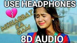 Mohabbat Ka Gam (8D AUDIO) | Arshifa Khan | Mohabbat Ka Gam Hai Mile Jitna Kam Hai | Sad (8D SONG) |