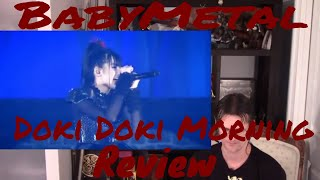 Here's my review for BabyMetal - Doki Doki Morning.