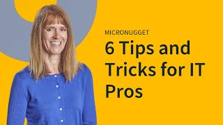 Microsoft Office: 6 Tips and Tricks for IT Pros