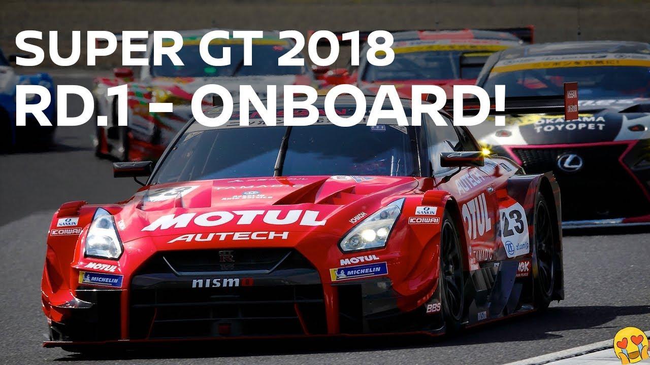 Monster GT-R Onboard! 2018 SUPER GT Rd.1 - Motul Autech GT-R Onboard  - Monster GT-R Onboard! 2018 SUPER GT Rd.1 - Motul Autech GT-R Onboard