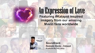 An expression of love by our amazing Mavin fans worldwide