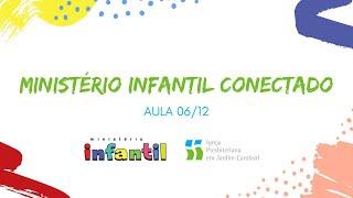 Ministério Infantil Conectado - Aula 06/12 | Gratidão