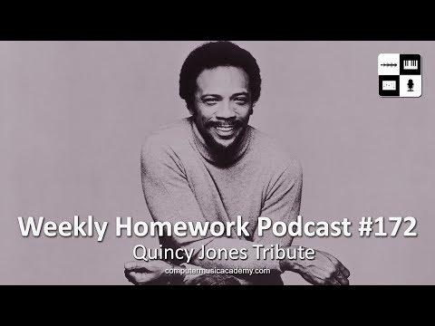 Quincy Jones is the Man - Weekly Homework Podcast #172
