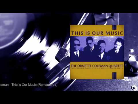 Ornette Coleman - This Is Our Music (Remastered) (Full Album)
