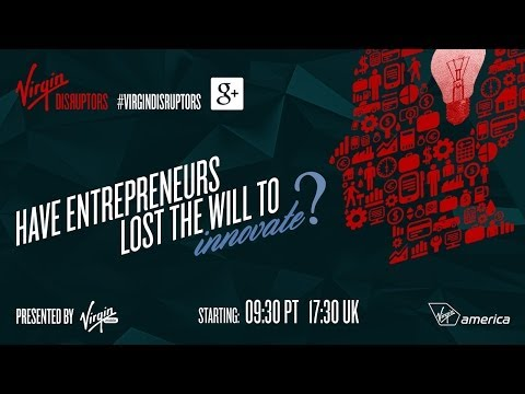 Virgin Disruptors - Have entrepreneurs lost the will to innovate?