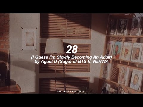 28 ft. NiiHWA | Agust D / Suga (BTS - 방탄소년단) English Lyrics
