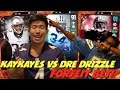 KAY VS DRE DRIZZLE EMBARASSING FORFEIT MADDEN ULTIMATE TEAM 17