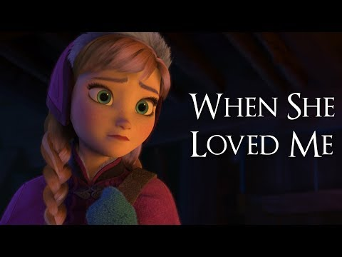► Anna & Elsa - When she loved me