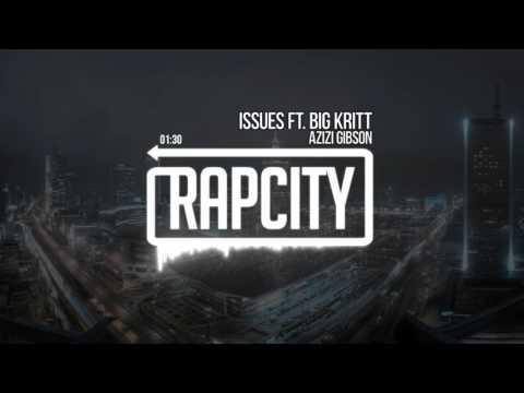 Azizi Gibson - Issues Ft. Big Kritt (Prod. SouthSide)