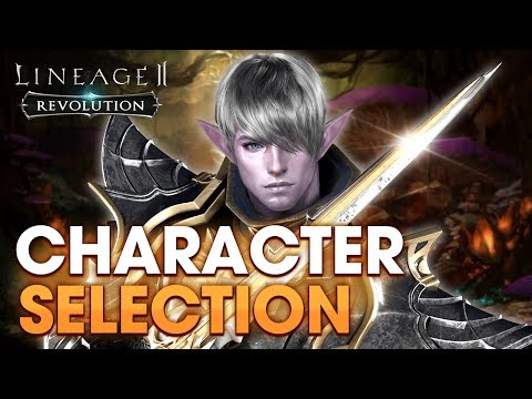 [Lineage2 Revolution] Essential Guide : Character Selection