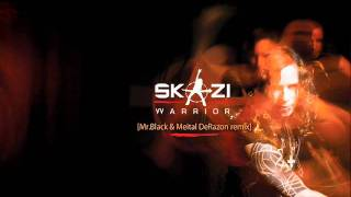 Skazi Warrior [Mr.Black & Meital De-Razon remix]