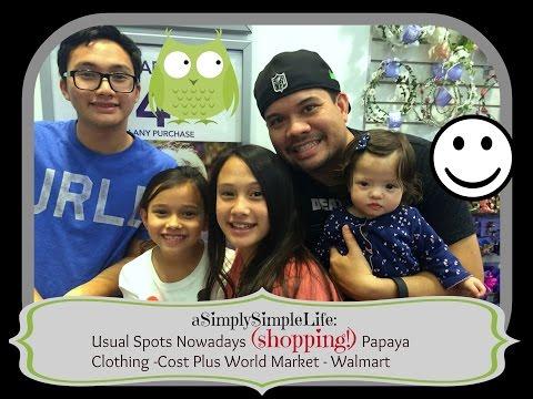 Usual Spots Nowadays (shopping) :-) Papaya Clothing - Cost Plus World Market- Walmart