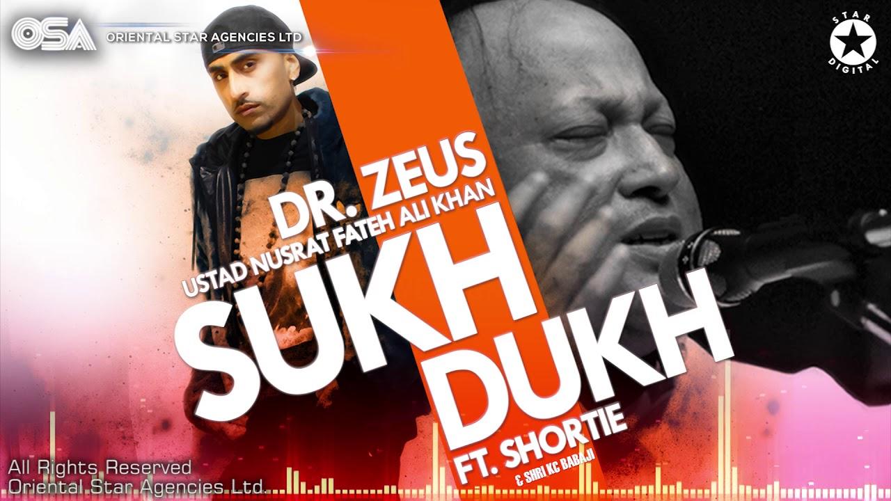 Download Sukh Dukh   Dr Zeus & Nusrat Fateh Ali Khan Ft. Shri KC Babaji & Shortie   OSA Worldwide
