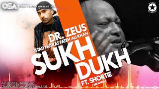 Sukh Dukh  Dr Zeus  Nusrat Fateh Ali Khan Ft. Shri KC Babaji  Shortie  OSA Worldwide
