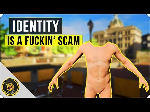 Identity is a Fuckin' Scam - Don't Buy It