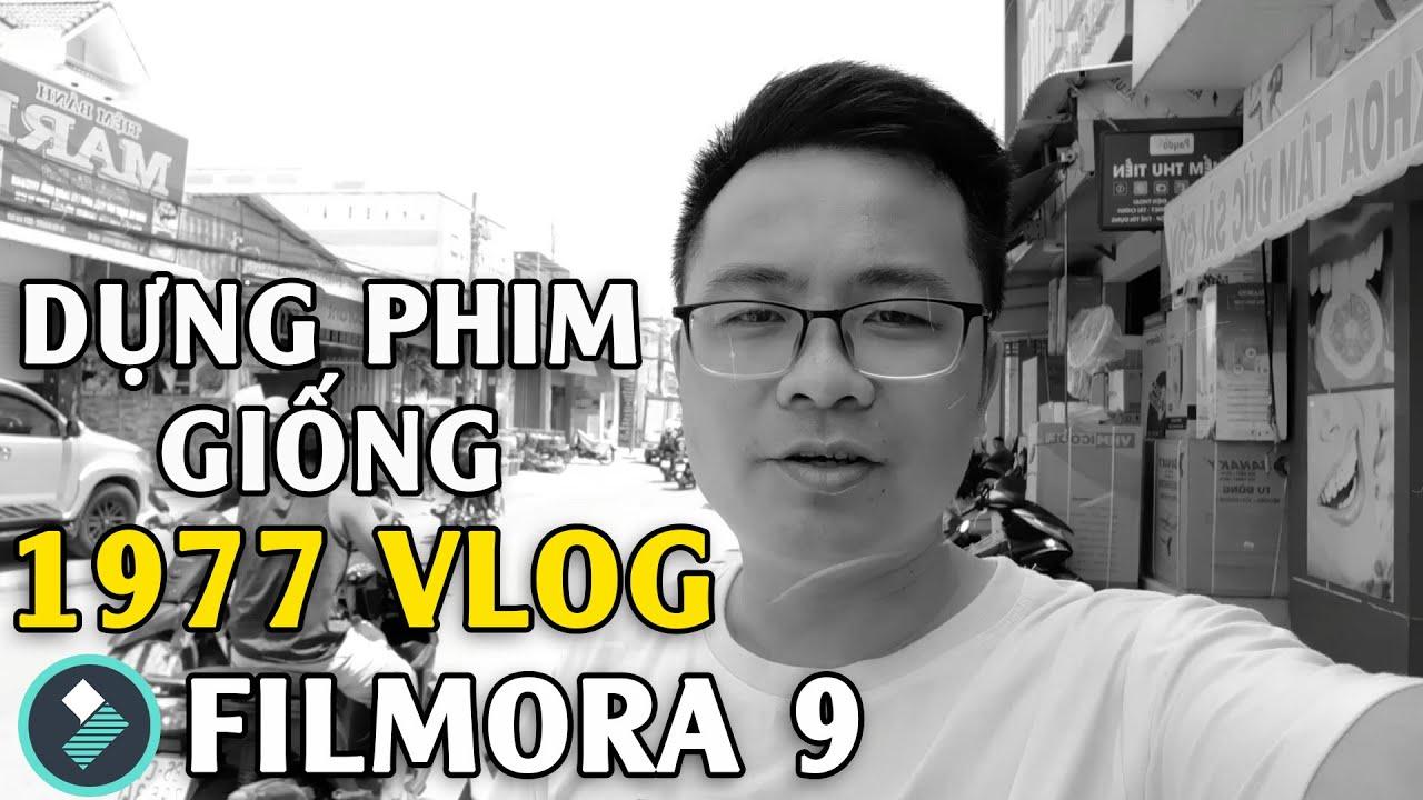 Cách dựng phim trắng đen giống 1977 Vlog trên Filmora 9