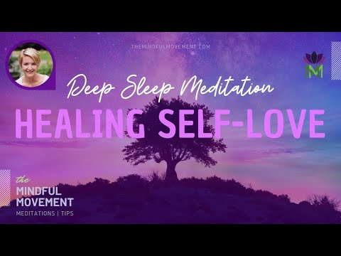 emotional-and-physical-healing-with-self-love-/-deep-sleep-meditation-/-the-mindful-movement