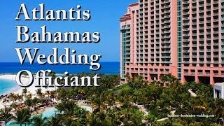 Atlantis Bahamas Wedding Officiant
