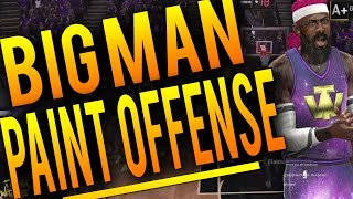 NBA 2K16 Tips: Best BIG MAN Paint Offense - How To Score In The Paint EVERY TIME With a BIG MAN!