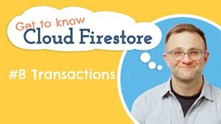 How do Transactions Work? | Get to Know Cloud Firestore #8