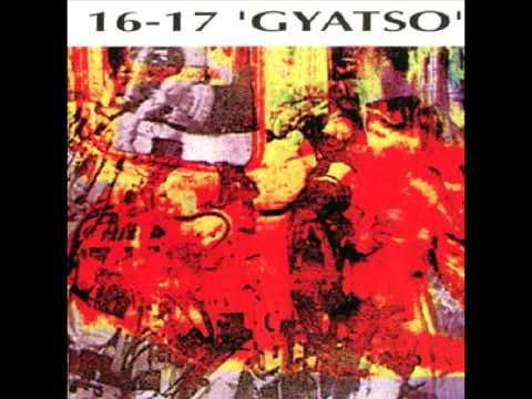 16 - 17 gyatso