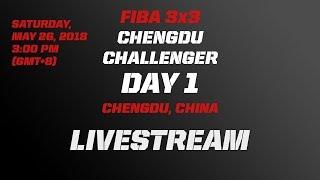 LIVE 🔴 - FIBA 3x3 Chengdu Challenger 2018 - Day 1 - Chengdu, China