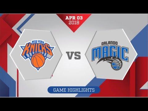 Orlando Magic vs New York Knicks: April 3, 2018