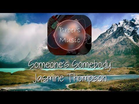 🎧 Someone's Somebody - Jasmine Thompson Broers Music