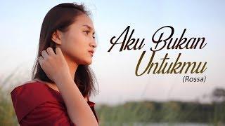 ROSSA - AKU BUKAN UNTUKMU (Cover By Gita Trilia)